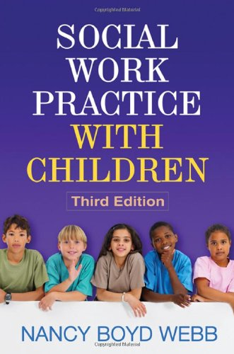 9781609186432: Social Work Practice with Children, Third Edition (Clinical Practice with Children, Adolescents, and Families)