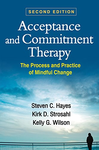 9781609189624: Acceptance and Commitment Therapy, Second Edition: The Process and Practice of Mindful Change