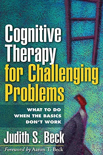 9781609189907: Cognitive Therapy for Challenging Problems: What to Do When the Basics Don't Work