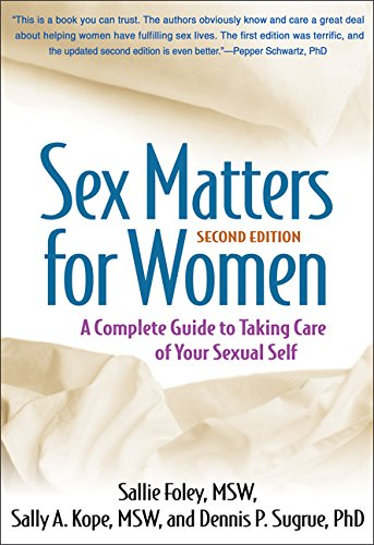 9781609189990: Sex Matters for Women: A Complete Guide to Taking Care of Your Sexual Self