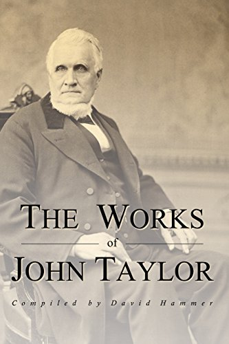 9781609195922: The Works of John Taylor: Mediation and Atonement / Government of God / Items on Priesthood / Succession in the Priesthood / On Marriage / The Destiny of Woman