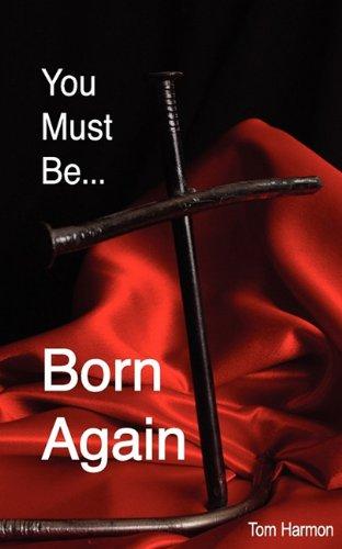 You Must Be Born Again: Harmon, Tom
