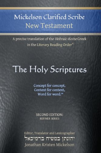 9781609220068: Mickelson Clarified Scribe New Testament: A precise translation of the Hebraic-Koine Greek in the Literary Reading Order