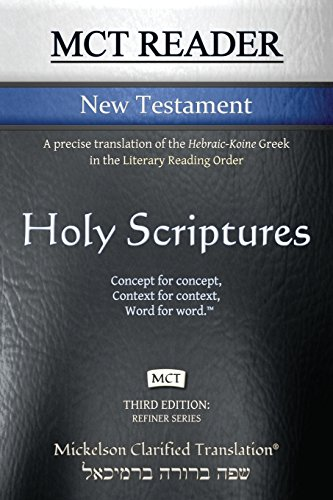 9781609220150: MCT Reader New Testament, Mickelson Clarified: A Precise Translation of the Hebraic-Koine Greek in the Literary Reading Order