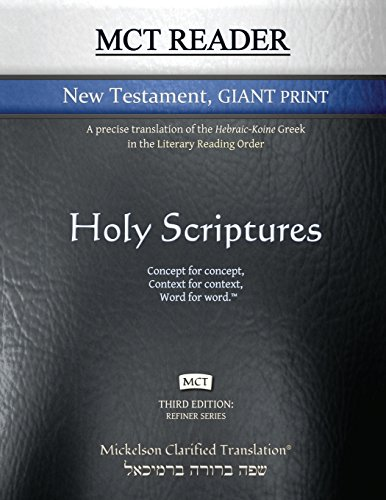 9781609220228: MCT Reader New Testament Giant Print, Mickelson Clarified: A Precise Translation of the Hebraic-Koine Greek in the Literary Reading Order
