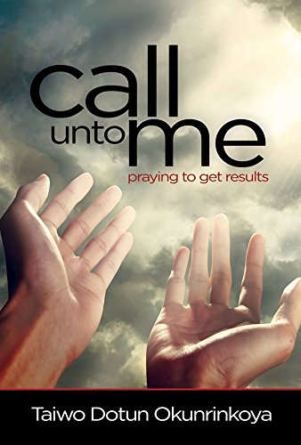 9781609240486: Call Unto Me (Praying to get Results)