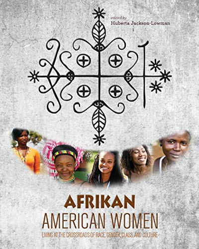 9781609270391: Afrikan American Women: Living at the Crossroads of Race, Gender, Class, and Culture