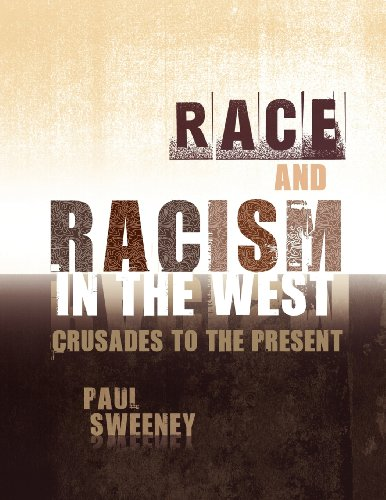 9781609271299: Race and Racism in the West: Crusades to the Present