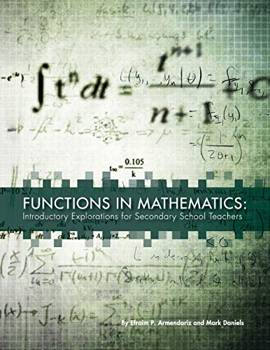 Functions in Mathematics: Introductory Explorations for Secondary School Teachers (Paperback): Mark...