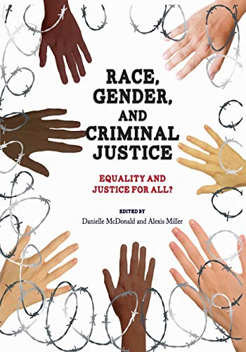 Race, Gender, and Criminal Justice: Equality and Justice for All?