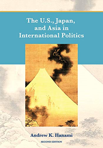 9781609273170: The U.S., Japan, and Asia in International Politics (Second Edition)
