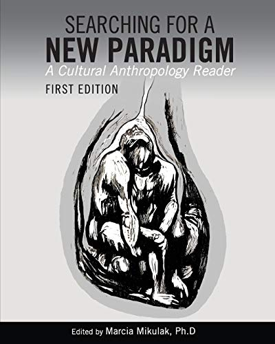 9781609273989: Searching for a New Paradigm: A Cultural Anthropology Reader