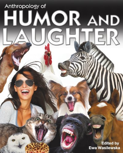 Anthropology of Humor and Laughter