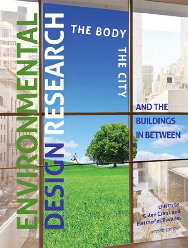 Environmental Design Research: The Body, the City, and the Buildings in Between: Cranz, Galen., ...