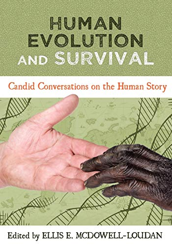 9781609274306: Human Evolution and Survival: Candid Conversations on the Human Story