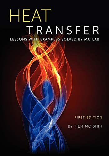 9781609275440: Heat Transfer: Lessons with Examples Solved by MATLAB