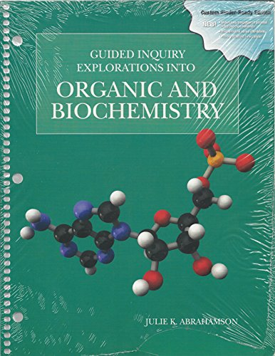 Guided Inquiry Explorations Into Organic and Biochemistry: Julie K. Abrahamson