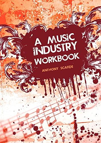 9781609276546: A Music Industry Workbook