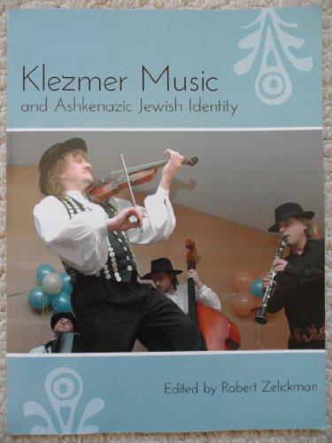 Klezmer Music and Ashkenazic Jewish Identity: Zelickman, Robert - Editor