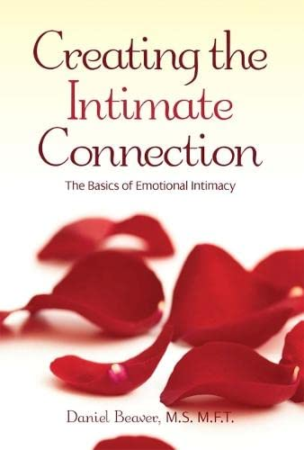 Creating the Intimate Connection: The Basics of Emotional Intimacy