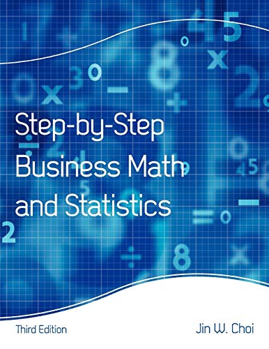 9781609278724: Step-By-Step Business Math and Statistics