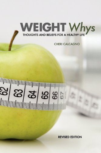 9781609279165: Weight Whys: Thoughts and Beliefs for a Healthy Life