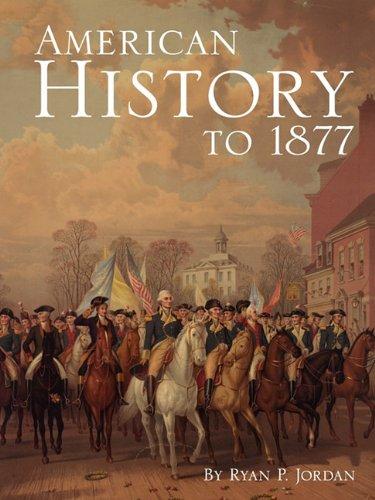 American History to 1877, by Jordan: Ryan P. Jordan