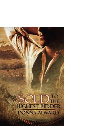Sold to the Highest Bidder: Alward, Donna