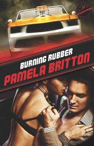 Burning Rubber (Extreme Racing): Pamela Britton