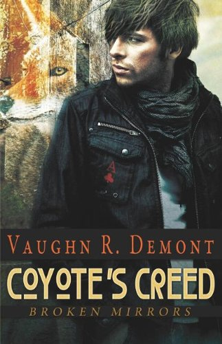 9781609287832: Coyote's Creed (Broken Mirrors)