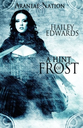 9781609289362: A Hint of Frost (Araneae Nation) Book One