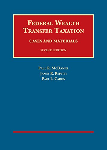 9781609300098: Federal Wealth Transfer Taxation, Cases and Materials (University Casebook Series)