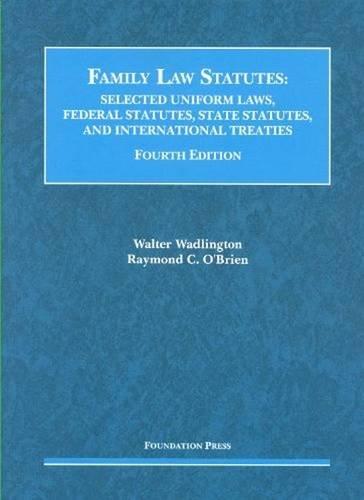 Family Law Statutes, Selected Uniform Laws, Federal: Wadlington, Walter; O'Brien,