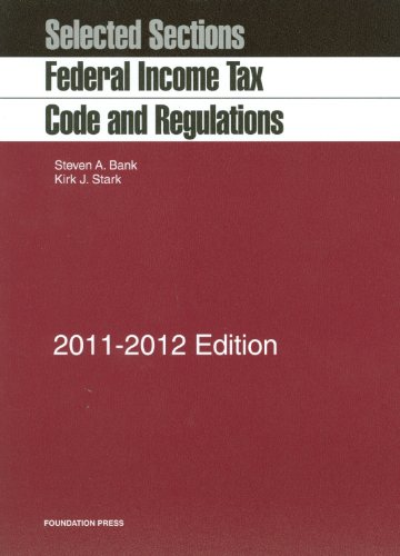 9781609300449: Selected Sections: Federal Income Tax Code and Regulations, 2011-2012