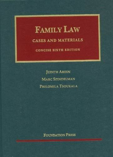 Family Law (University Casebook Series): Areen, Judith, Spindelman,
