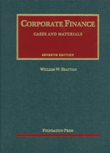 Corporate Finance, 7th (University Casebook) (University Casebook Series) (1609300599) by William Bratton
