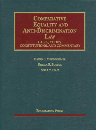 9781609300616: Comparative Equality and Anti-Discrimination Law: Cases, Codes, Constitutions and Commentary (University Casebook Series)