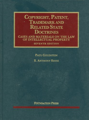Copyright, Patent, Trademark and Related State Doctrines,: R. Anthony Reese,