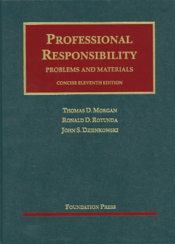 9781609300852: Professional Responsibility, Problems and Materials, Concise 11th (University Casebook Series)