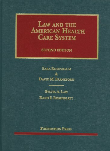 Rosenbaum, Frankford, Law and Rosenblatt's Law and the American Health Care System, 2d (University Casebook Series) (English and English Edition) (1609300882) by Sara Rosenbaum; Frankford, David; Law, Sylvia; Rand E Rosenblatt