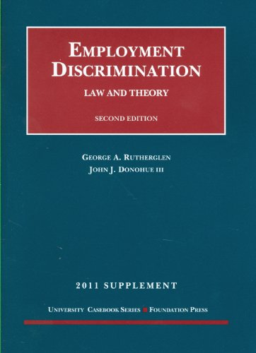 9781609300999: Employment Discrimination, Law and Theory, 2d, 2011 Supplement (University Casebook: Supplement)