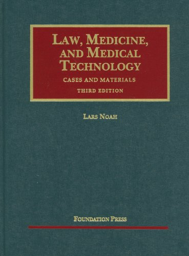 9781609301026: Law, Medicine and Medical Technology, Cases and Materials, 3d (University Casebook Series)
