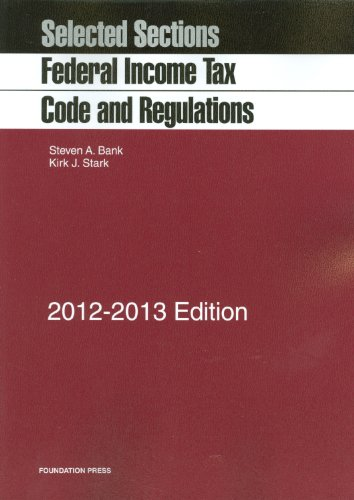 9781609301262: Bank and Stark's Selected Sections: Federal Income Tax Code and Regulations, 2012-2013 (Selected Statutes)