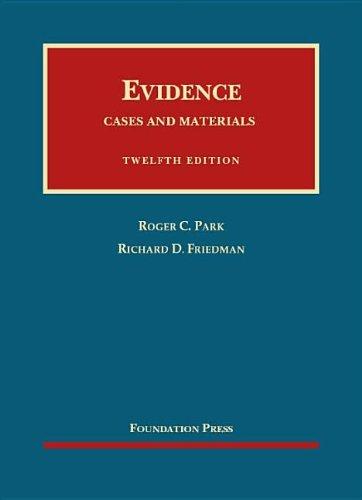 Evidence, Cases and Materials (Hardback): Roger Park, Richard Friedman