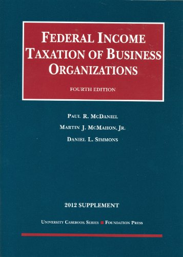 9781609302061: Federal Income Taxation of Business Organizations, 4th, 2012 Supplement (University Casebook Series)