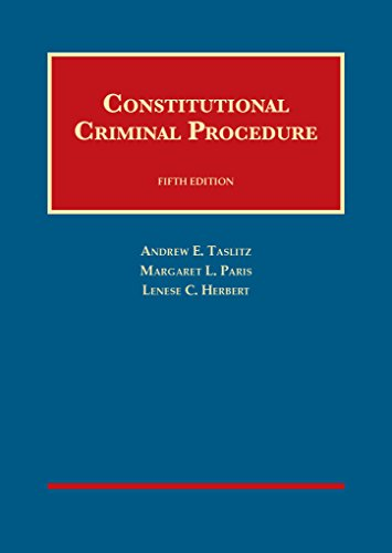 Constitutional Criminal Procedure: Taslitz, Andrew/ Paris,