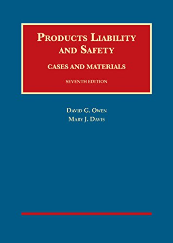 Products Liability and Safety (University Casebook Series): David Owen; Mary Davis
