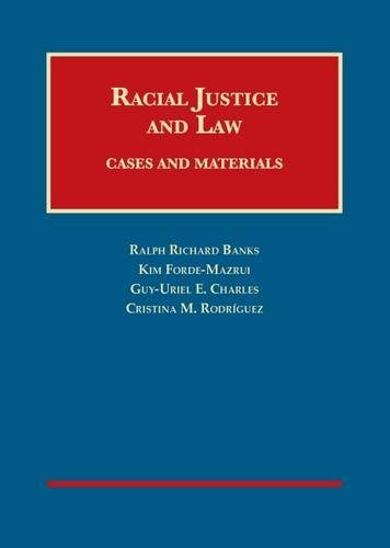 Racial Justice and Law, Cases and Materials: Banks, Ralph; Forde-Mazrui,
