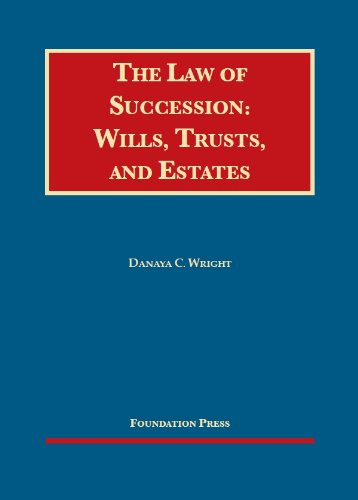 9781609302344: The Law of Succession: Wills, Trusts, and Estates (University Casebook Series)