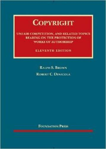 9781609302399: Copyright, Unfair Competition, and Related Topics, 11th (Foundation Press) (University Casebook) (University Casebook Series)
